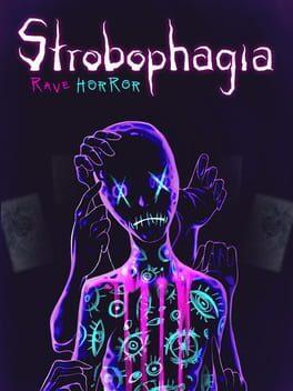 Strobophagia | Rave Horror