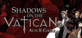 Shadows on the Vatican - Act II: Wrath