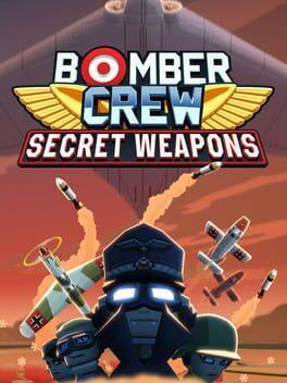 Bomber Crew: Secret Weapons