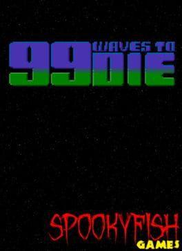 99 Waves to Die