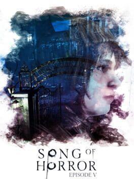 Song of Horror - Episode 5