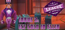 Supreme League of Patriots Issue 3: Ice Cold in Ellis