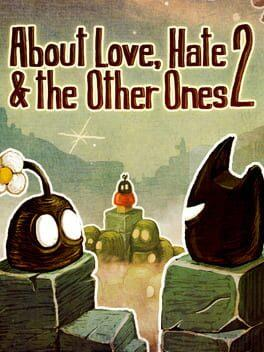 About Love, Hate & The Other Ones 2