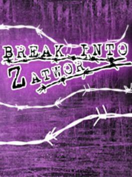 Break Into Zatwor