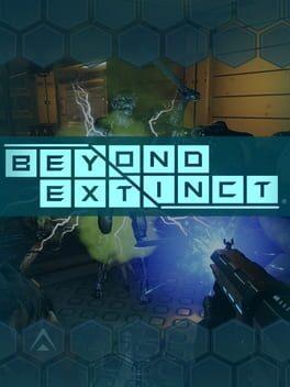 Beyond Extinct