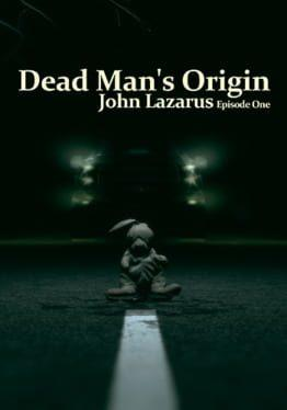 John Lazarus: Episode 1 - Dead Man's Origin