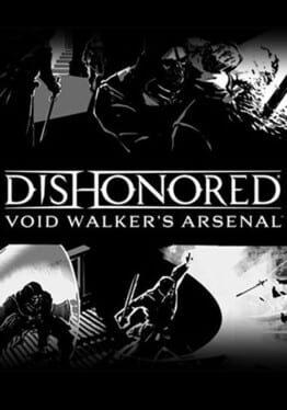 Dishonored: Void Walker Arsenal