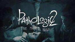 Pathologic 2: The Marble Nest