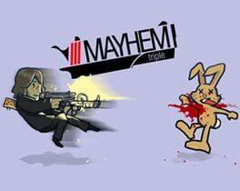 Mayhem Triple