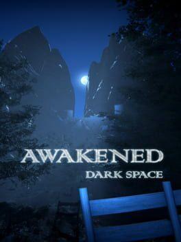 Awakened: Dark Space