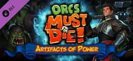 Orcs Must Die!: Artifacts of Power