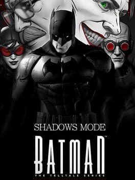 Batman: The Telltale Series - Shadows Mode