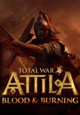 Total War: Attila - Blood & Burning