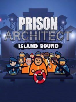 Prison Architect: Island Bound