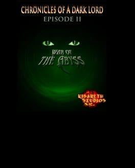 Chronicles of a Dark Lord: Episode 2 War of The Abyss