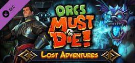 Orcs Must Die!: Lost Adventures