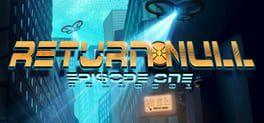 Return NULL - Episode 1