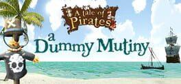A Tale of Pirates: A Dummy Mutiny