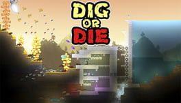 Dig or Die