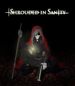 Shrouded in Sanity