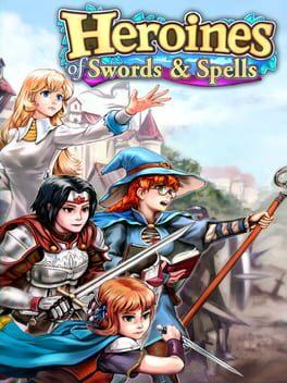 Heroines of Swords & Spells