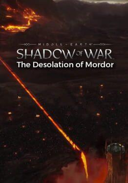 Middle-earth: Shadow of War - The Desolation of Mordor
