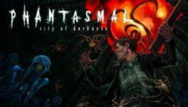 Phantasmal: City of Darkness