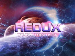 Redux: Dark Matters