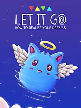 Let It Go - How to realize your dreams