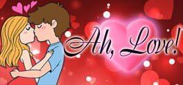Ah, Love!