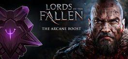 Lords of the Fallen: The Arcane Boost