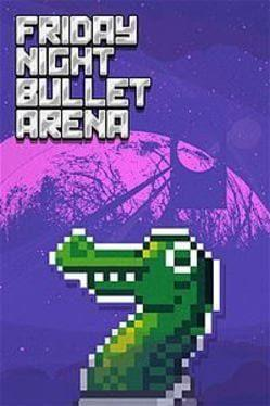 Friday Night Bullet Arena