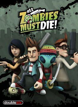 All Zombies Must Die! Scorepocalypse