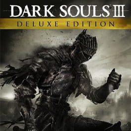 Dark Souls III: Deluxe Edition