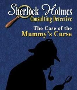 Sherlock Holmes Consulting Detective: The Case of the Mummy's Curse