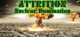 Attrition Nuclear Domination