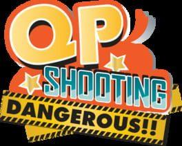 QP Shooting - Dangerous!!