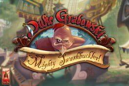 Duke Grabowski: Mighty Swashbuckler