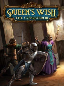 Queen's Wish: The Conqueror