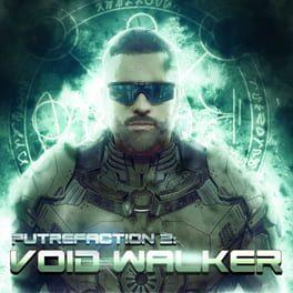Putrefaction 2: Void Walker