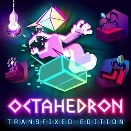 Octahedron: Transfixed Edition