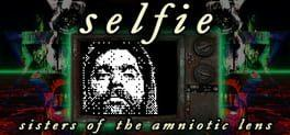 Selfie : Sisters of the Amniotic Lens