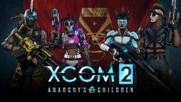 XCOM 2: Anarchy's Children