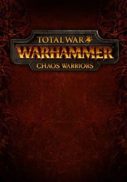 Total War: Warhammer - Chaos Warriors
