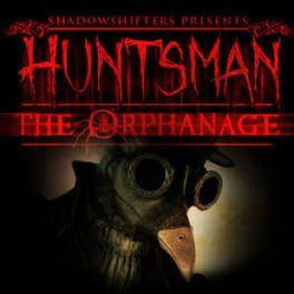 Huntsman - The Orphanage Halloween Edition