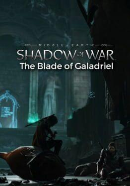 Middle-earth: Shadow of War - The Blade of Galadriel